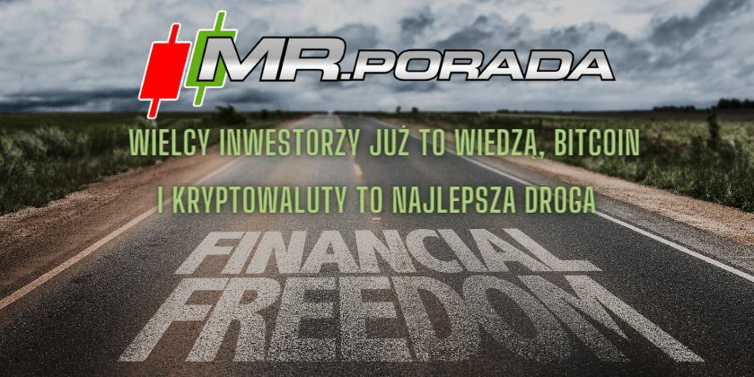 Wielcy inwestorzy już to wiedzą, Bitcoin i kryptowaluty to najlepsza droga do wolności finansowej.